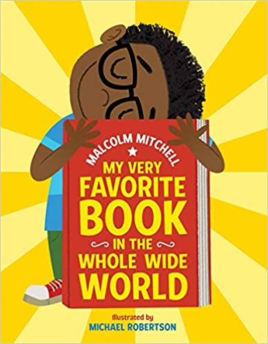 Mt Very Favorite Book in the Whole Wide World by Malcolm Mitchell